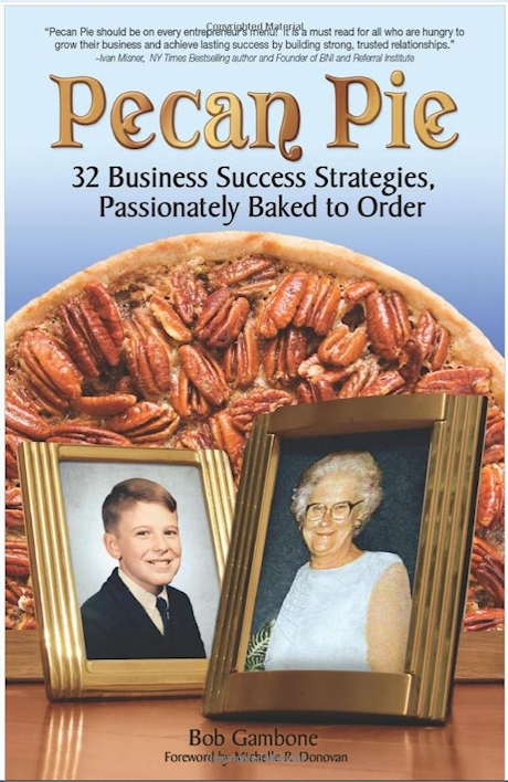 Pecan Pie: 32 Business Success Strategies Passionately Baked To Order